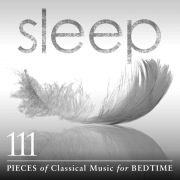 Sleep: 111 Pieces Of Classical Music For Bedtime