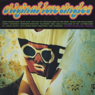ORIGINAL LOVE SINGLES BACK TO 1991-1995