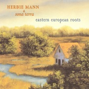 Herbie Mann & Sona Terra / Eastern European Roots