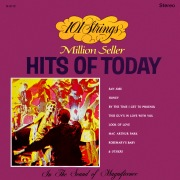 101 Strings Play Million Seller Hits of Today (Remastered from the Original Master Tapes)