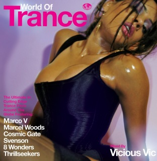 World Of Trance (Continuous DJ Mix By Vicious Vic)