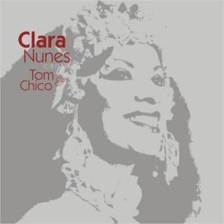 Clara Nunes Canta Tom & Chico