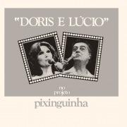 Doris / Lucio – No Projeto Pixinguinha