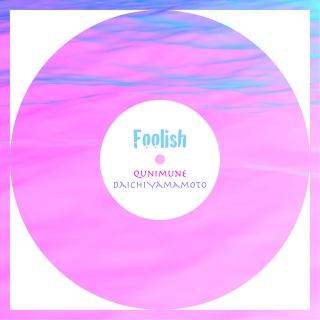 Foolish (feat. Daichi Yamamoto)