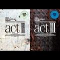 act II + III