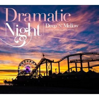 Dramatic Night - Deep 'N' Mellow -