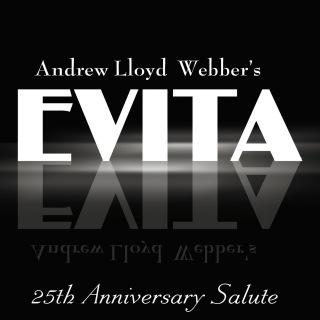 Andrew Lloyd Webber's Evita: 25th Anniversary Salute
