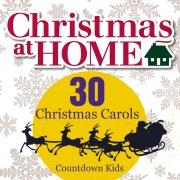 Christmas at Home: 30 Christmas Carols