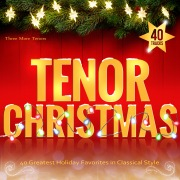 Tenor Christmas: 40 Greatest Holiday Favorites in Classical Style