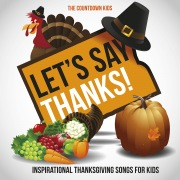 Let's Say Thanks! Inspirational Thanksgiving Songs for Kids