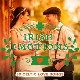 Irish Emotions: 30 Celtic Love Songs