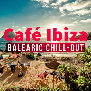 Café Ibiza: Balearic Chill-Out