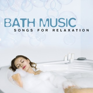 Bath Music (Songs For Relaxation)