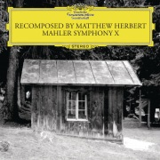 Recomposed by Matthew Herbert - Mahler Symphonie No. 10