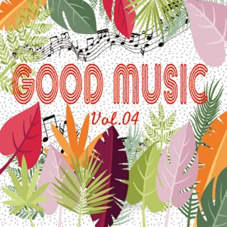 GOOD MUSIC vol.04