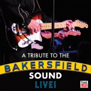 A Tribute to the Bakersfield Sound Live!