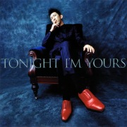 TONIGHT I'M YOURS / B-SIDE RENDEZ-VOUS