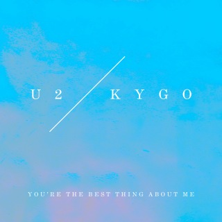You're The Best Thing About Me (U2 Vs. Kygo)