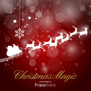 Christmas Magic Presented By Francfranc