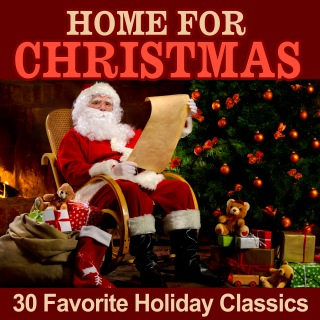 Home for Christmas: 30 Favorite Holiday Classics