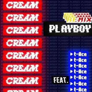 PLAYBOY Remix feat. t-Ace
