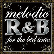 Melodic R&B For The Bed Time