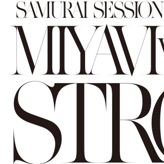 SAMURAI SESSION WORLD SERIES Vol.1 MIYAVI VS KREVA STRONG