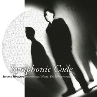 Symphonic Code | Susumu Hirasawa Instrumental Music: The Polydor Years