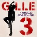 I Am Gille. 3 ~70S & 80S J-Pop~