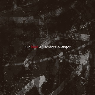 Best Of Robert Glasper