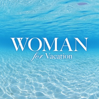 Woman For Vacation