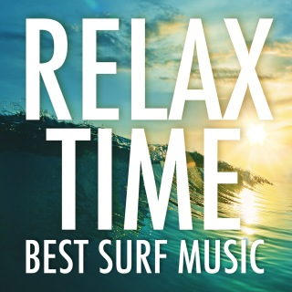 Relax Time - Best Surf Music -
