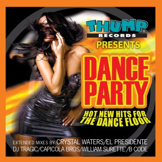 Thump Records Presents Dance Party - New Hot Hits for the Dance Floor