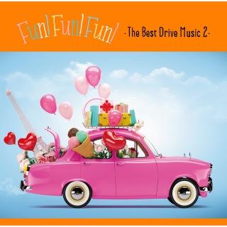 Fun! Fun! Fun! -The Best Drive Music 2-