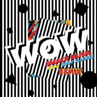 Wow (Remix) feat. Only Jahmez