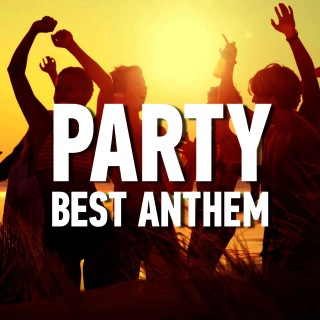 Party Best Anthem