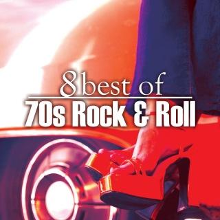 8 Best of 70's Rock 'n' Roll