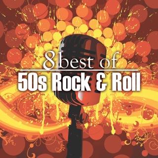 8 Best of 50's Rock 'n' Roll