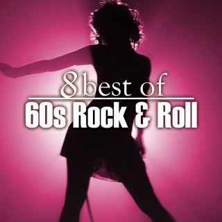 8 Best of 60's Rock 'n' Roll