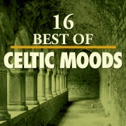 16 Best of Celtic Moods
