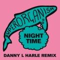 Night Time (Danny L Harle Remix)