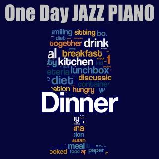 One Day JAZZ PIANO - DINNER