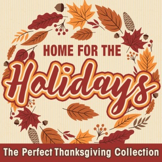 Home for the Holidays: The Perfect Thanksgiving Collection