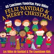 Feliz Navidad & a Merry Christmas: 40 Canciones Favoritas Para Niños