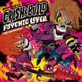 PSYCHIC LOVER 15th Anniversary Re-recording Tracks 〜CRUSH & BUILD〜