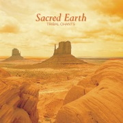 Sacred Earth: Tribal Chants