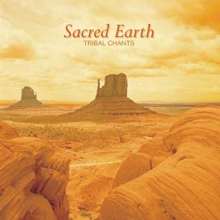 Sacred Earth: Tribal Chants