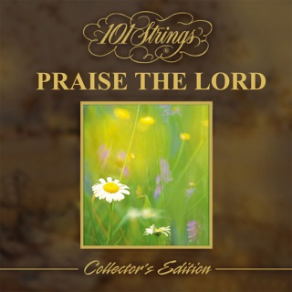 101 Strings Praise the Lord (Collector's Edition)