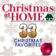 Christmas at Home: 33 Christmas Favorites