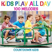 Kids Play All Day Songs: 100 Melodies